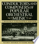 Conductors and Composers of Popular Orchestral Music