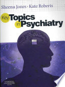 Key Topics In Psychiatry : or similar exams and qualified psychiatrists. it summarizes...