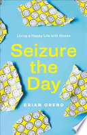 Seizure The Day Living A Happy Life Despite Illness