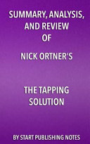 Summary  Analysis  and Review of Nick Ortner s the Tapping Solution