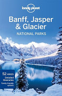 Banff  Jasper and Glacier National Parks