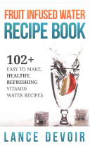 Fruit Infused Water Recipe Book