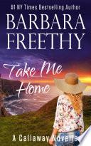 Take Me Home  A Callaway Series Novella