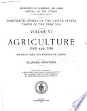 Thirteenth Census of the United States Taken in the Year 1910  Agriculture  1909 and 1910  General report and analysis  Reports by States  with statistics for counties  Alabama Wyoming  Alaska  Hawaii and Porto Rico