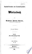 Englisch deutsches und deutsch-englisches wörterbuch, mit besonderer rüchsicht auf den gegenwärtigen standpunkt der literatur und wissenschaft bearbeitet