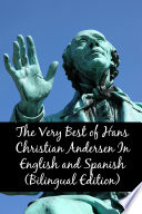 The Very Best of Hans Christian Andersen In English and Spanish  Bilingual Edition