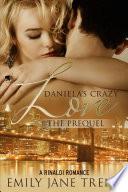 Daniela s Crazy Love  The Prequel