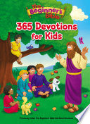The Beginner s Bible 365 Devotions for Kids