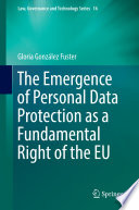 The Emergence of Personal Data Protection as a Fundamental Right of the EU