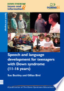 Speech and Language Development for Teenagers with Down Syndrome (11-16 Years)