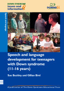 Speech and Language Development for Teenagers with Down Syndrome  11 16 Years
