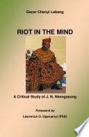 RIOT in the MIND  A Critical Study of J  N  Nkengasong