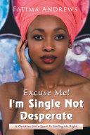 Excuse Me  I m Single Not Desperate