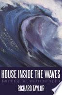 House Inside the Waves