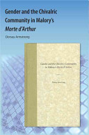 Gender and the Chivalric Community in Malory s Morte D arthur