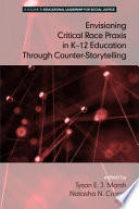 Envisioning a Critical Race Praxis in K12 Education Through CounterStorytelling