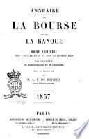 Annuaire de la bourse et de la banque guide universel des capitalistes et des actionnaire par une société de jurisconsultes et de financiers sous la direction de A. F. Birieux