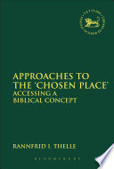 Approaches to the  Chosen Place