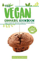 The Vegan Cannabis Cookbook