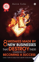 8 Mistakes Made By New Businesses That DESTROY Their Chances Of Becoming A Success. : aaron loke - renowned entrepreneur...