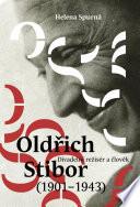 Divadelní režisér a člověk Oldřich Stibor (1901–1943)