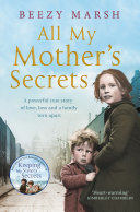 All My Mother's Secrets : the bright lights of the west end,...