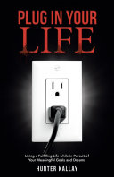 Plug in Your Life