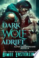 Dark Wolf Adirft