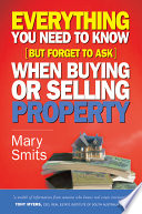 Everything You Need To Know But Forget To Ask When Buying Or Selling Property