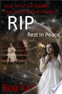 RIP  Rest In Peace   a CUL8R Time Travel Mystery Romance