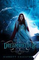 Dreamwielder : epic fantasy with a fresh,...