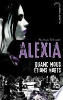 Alexia   Quand nous   tions morts