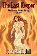 The Last Keeper, the Phoenix Warrior Trilogy Part Plea The Young Princess Takes