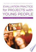 Evaluation Practice for Projects with Young People