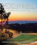Spectacular Wineries of California s Central Coast