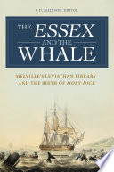 The Essex and the Whale  Melville s Leviathan Library and the Birth of Moby Dick