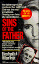 Sins of the Father Memories Of A Horrifying Crime Her Father S Brutal