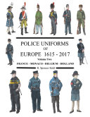 Police Uniforms of Europe 1615 - 2015 Volume Two