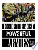 100 of the Most Powerful Armies in the World