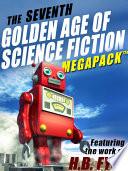 The Seventh Golden Age Of Science Fiction Megapack H B Fyfe