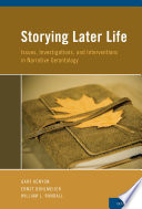 Storying Later Life  Issues  Investigations  and Interventions in Narrative Gerontology