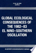Global Ecological Consequences of the 1982 83 El Ni  o Southern Oscillation