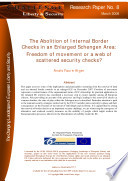 The Abolition Of Internal Border Checks In An Enlarged Schengen Area Freedom Of Movement Or A Scattered Web Of Security Checks