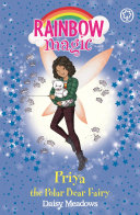 Priya The Polar Bear Fairy : 1 bestselling series for girls aged...