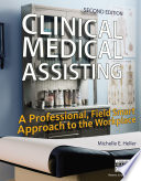 Clinical Medical Assisting  A Professional  Field Smart Approach to the Workplace