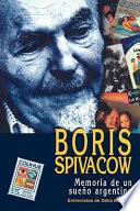 Boris Spivacow : memoria de un sueño argentino
