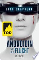 Die Androidin   Auf der Flucht