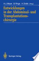 Entwicklungen in der Abdominal- und Transplantationschirurgie