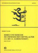Krieg und Krieger im chinesischen Mittelalter (12. bis 14. Jahrhundert)