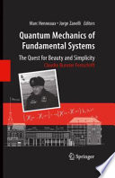 Quantum Mechanics of Fundamental Systems  The Quest for Beauty and Simplicity